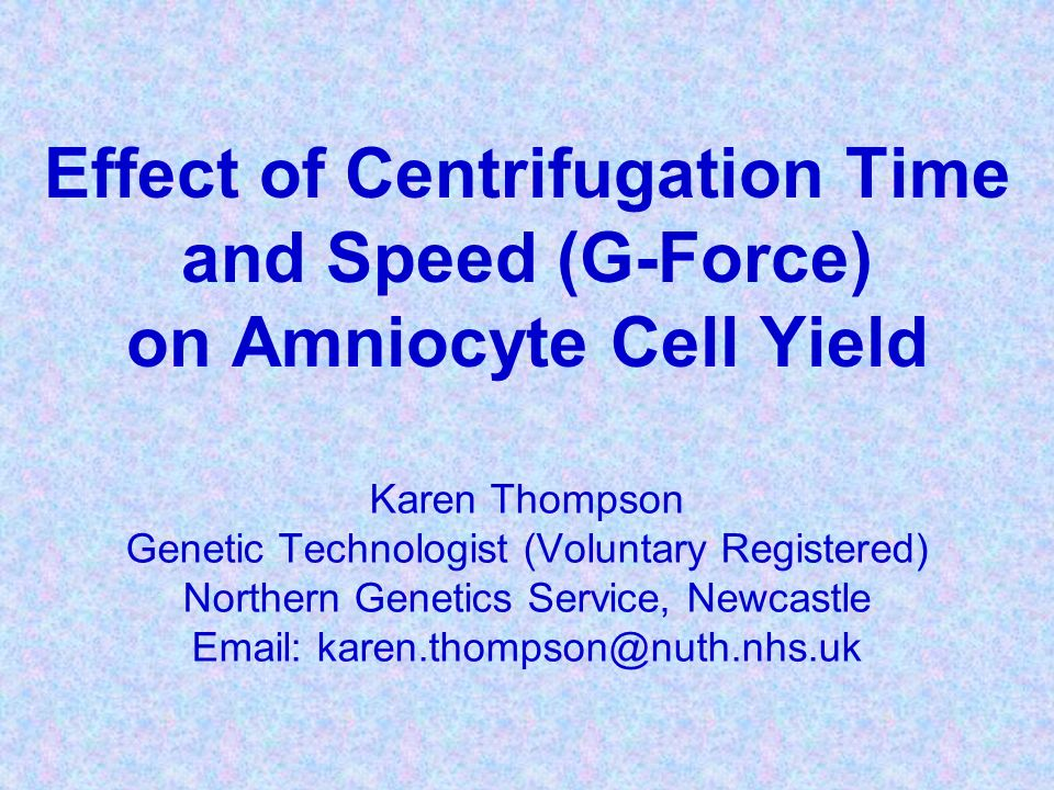 Effect of Centrifugation Time and Speed (G-Force) on Amniocyte Cell Yield