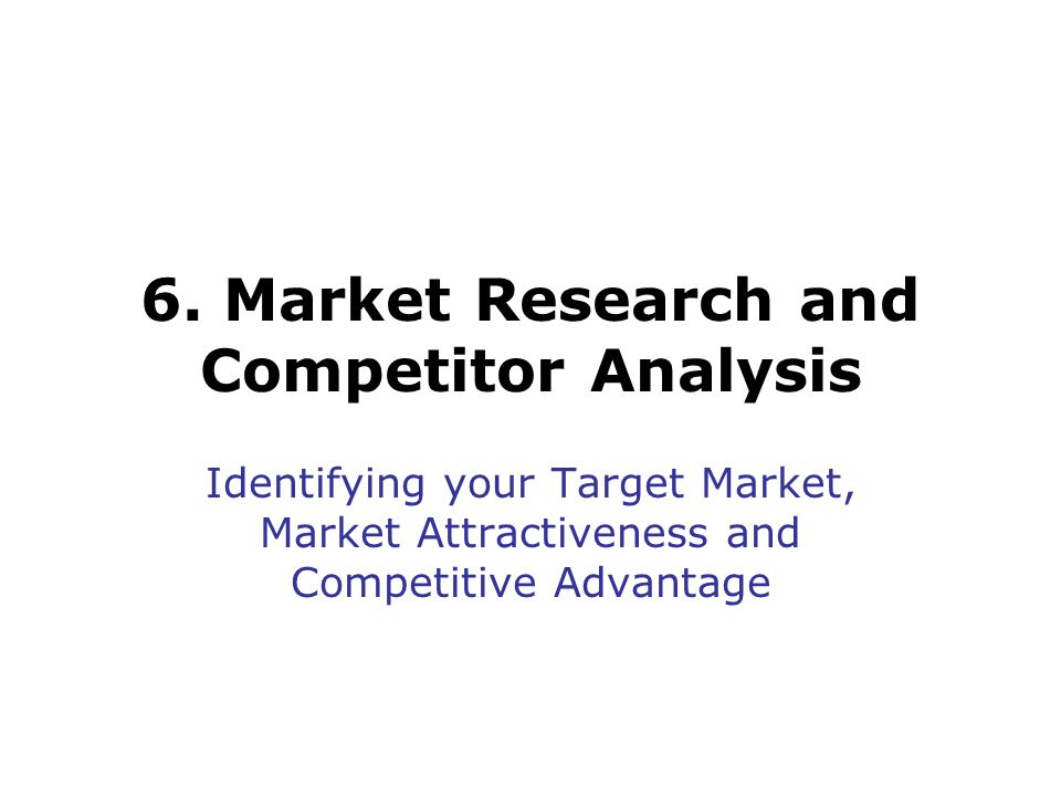 6. Market Research and Competitor Analysis