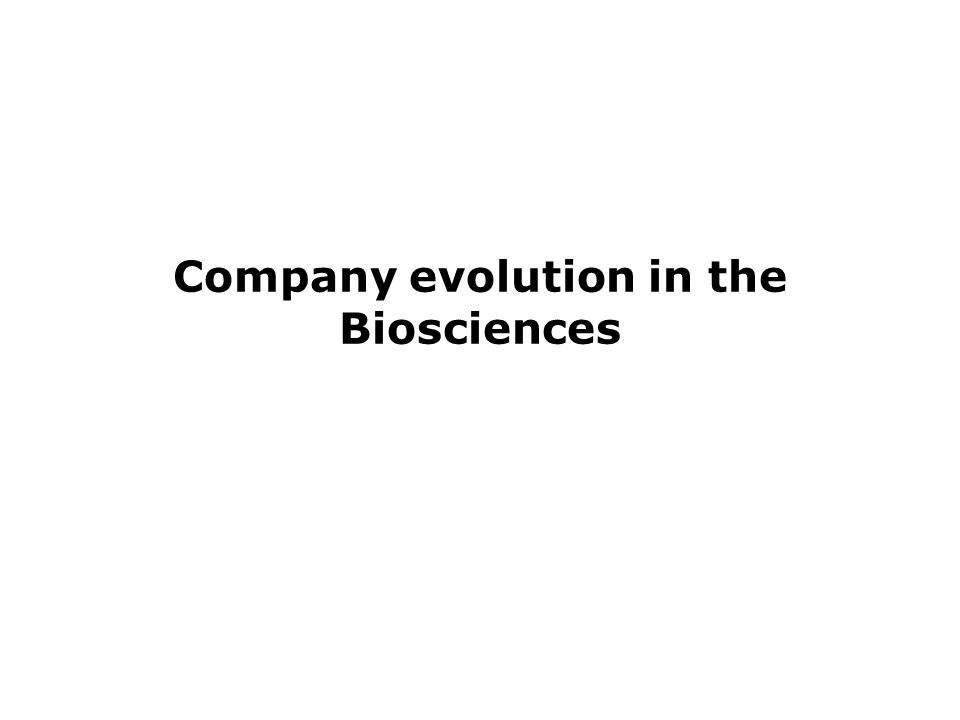 Company evolution in the Biosciences