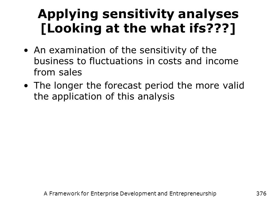 Applying sensitivity analyses [Looking at the what ifs ]