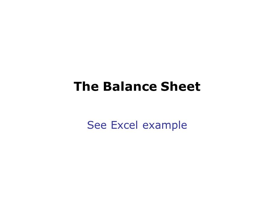 The Balance Sheet See Excel example