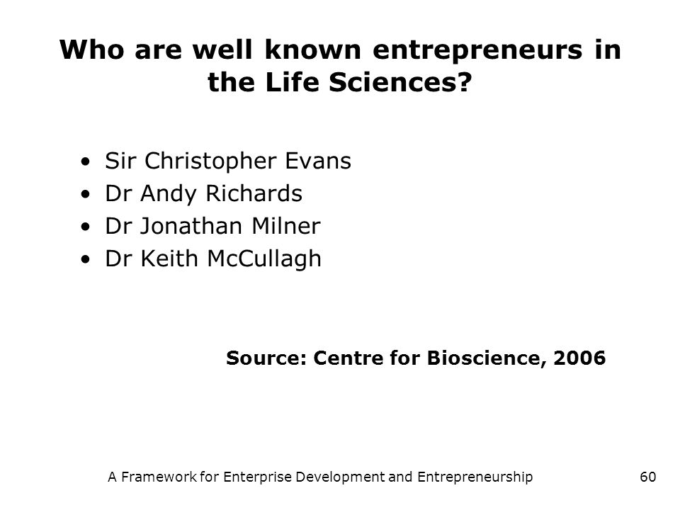 Who are well known entrepreneurs in the Life Sciences
