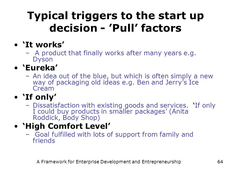 Typical triggers to the start up decision - 'Pull' factors