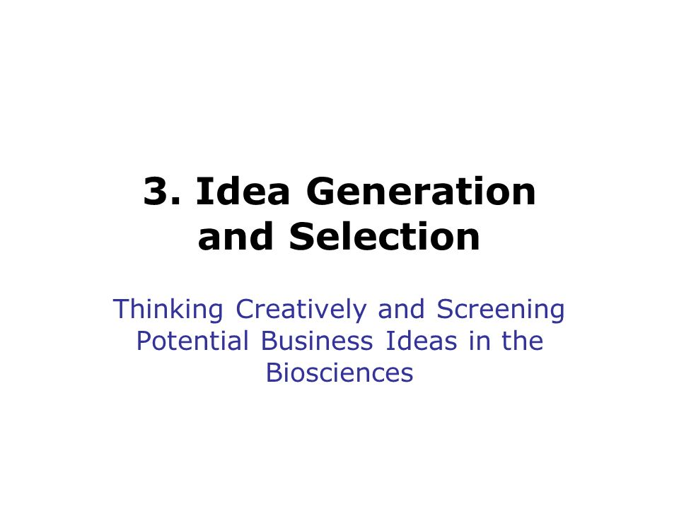 3. Idea Generation and Selection