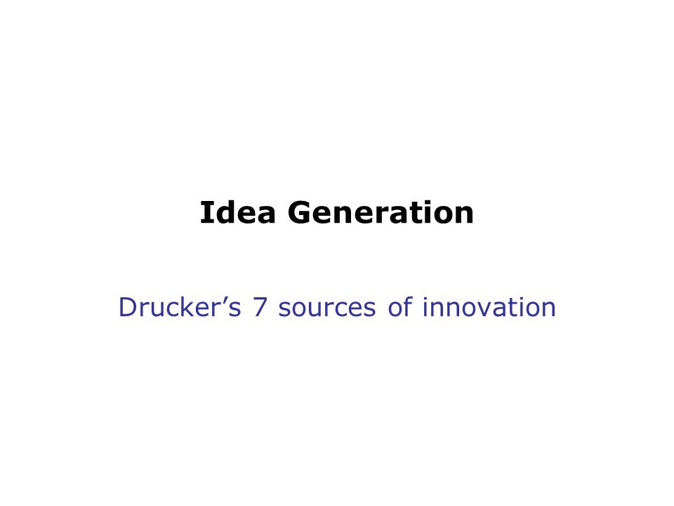 Drucker's 7 sources of innovation