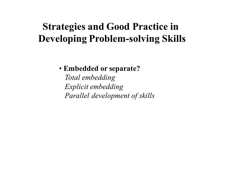 Strategies and Good Practice in Developing Problem-solving Skills
