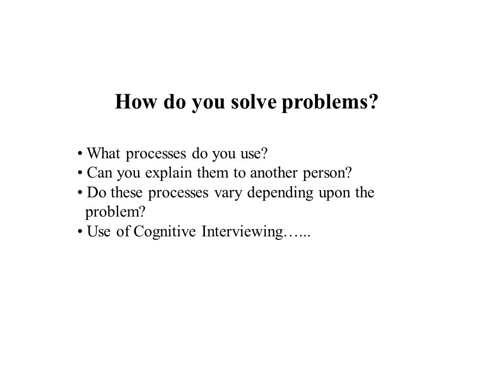 How do you solve problems