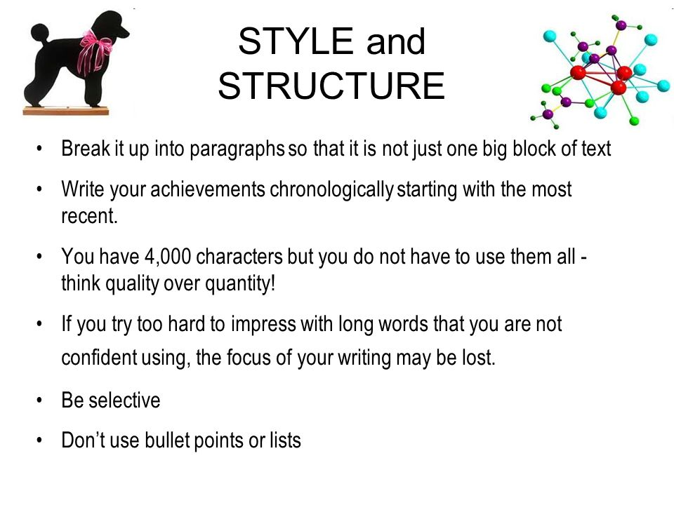 STYLE and STRUCTURE Break it up into paragraphs so that it is not just one big block of text.