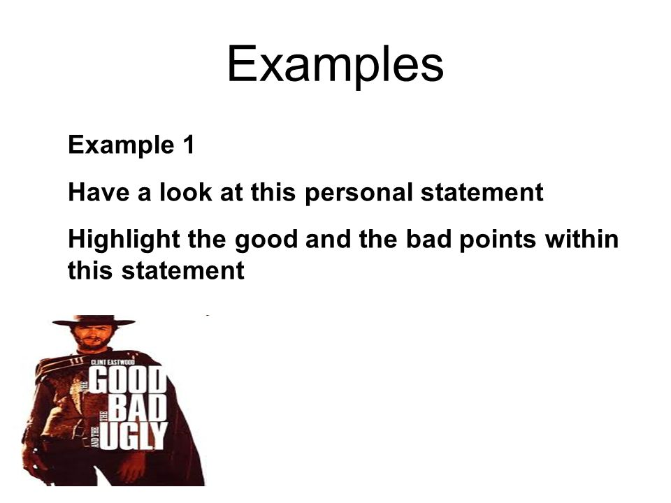 Examples Example 1 Have a look at this personal statement