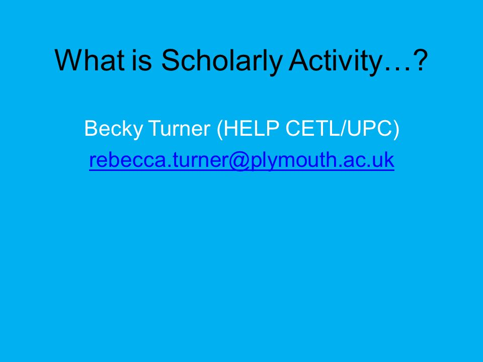 What is Scholarly Activity…