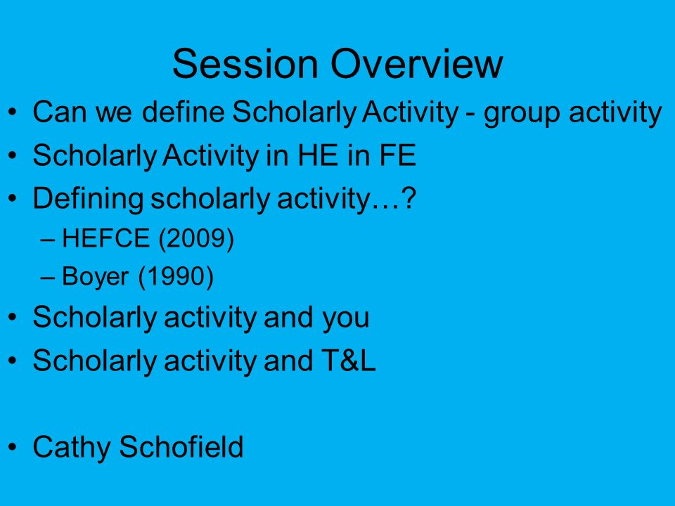 Session Overview Can we define Scholarly Activity - group activity