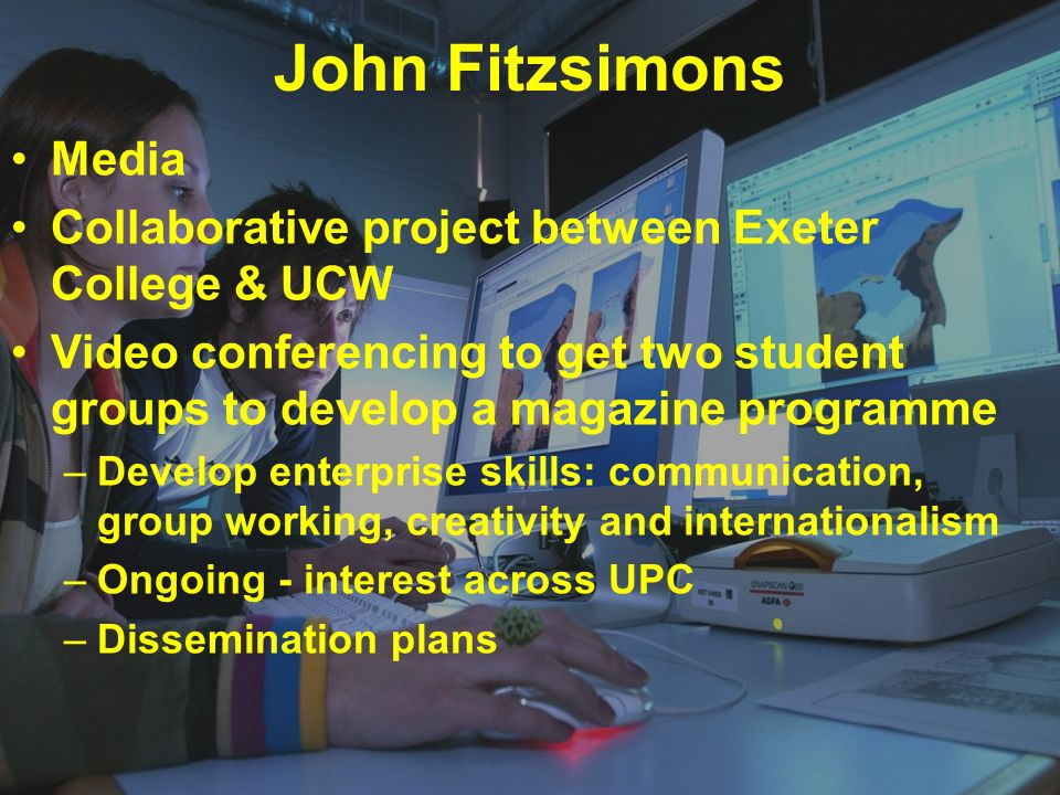 John Fitzsimons Media. Collaborative project between Exeter College & UCW.