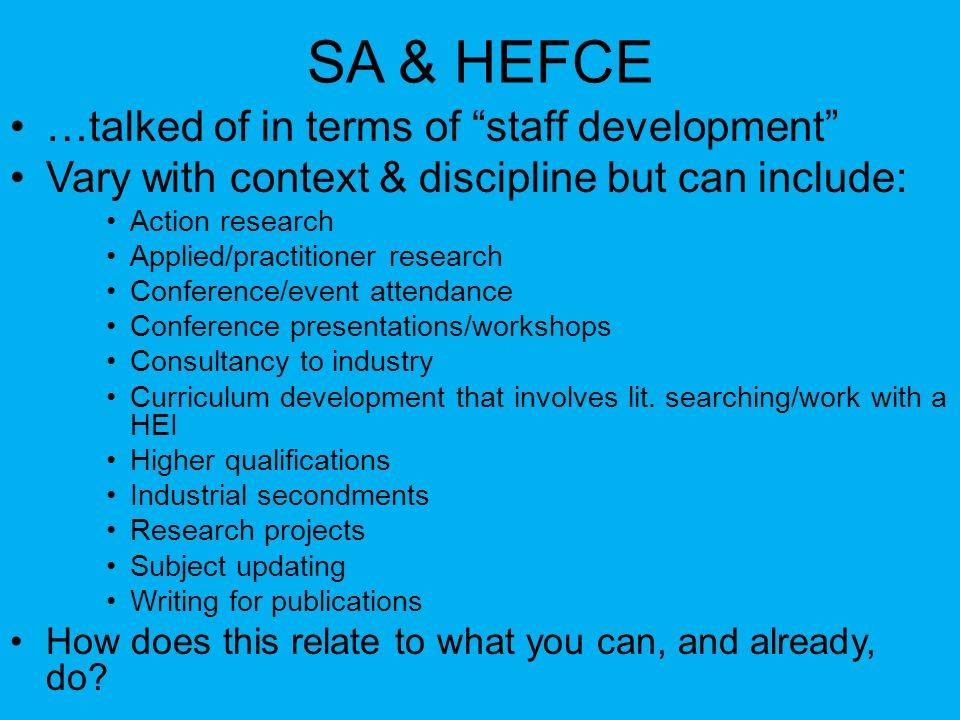 SA & HEFCE …talked of in terms of staff development