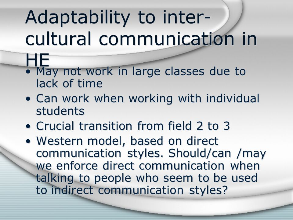 Adaptability to inter-cultural communication in HE