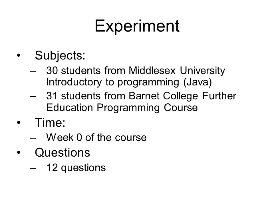 Experiment Subjects: Time: Questions
