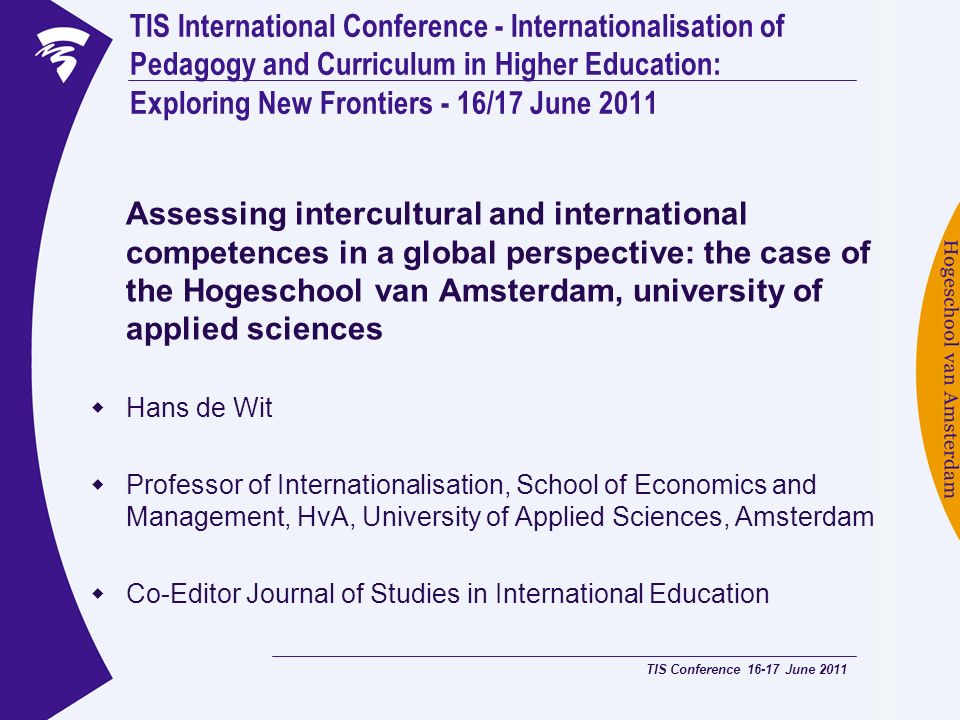 TIS International Conference - Internationalisation of Pedagogy and Curriculum in Higher Education: Exploring New Frontiers - 16/17 June 2011