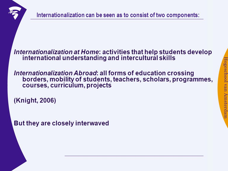 Internationalization can be seen as to consist of two components: