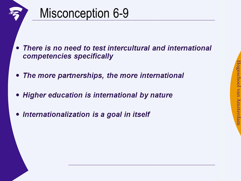Misconception 6-9 There is no need to test intercultural and international competencies specifically.