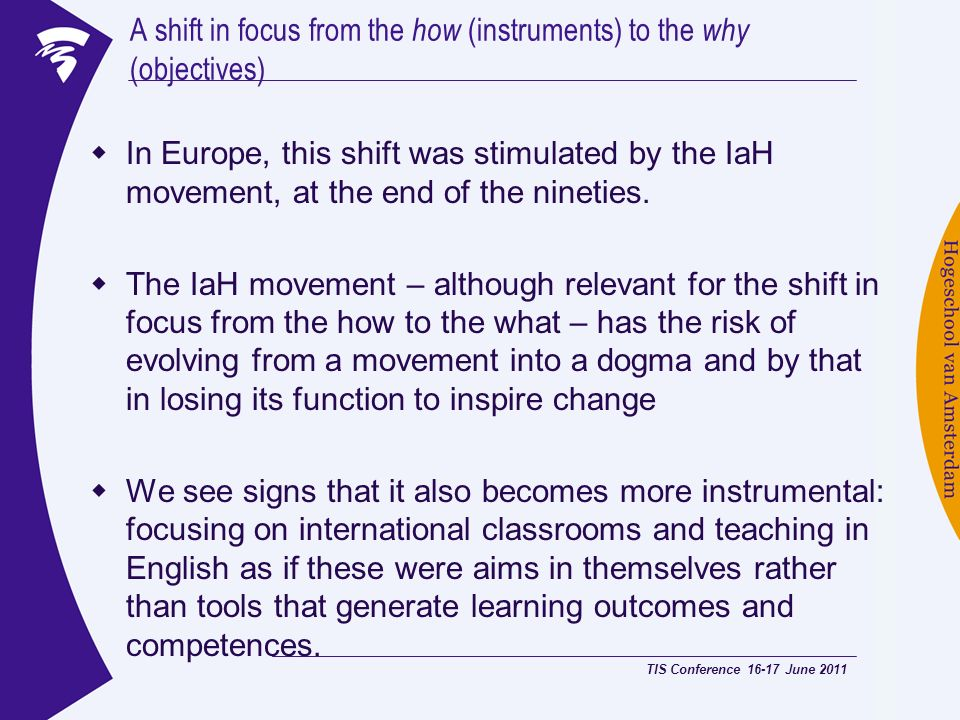 A shift in focus from the how (instruments) to the why (objectives)