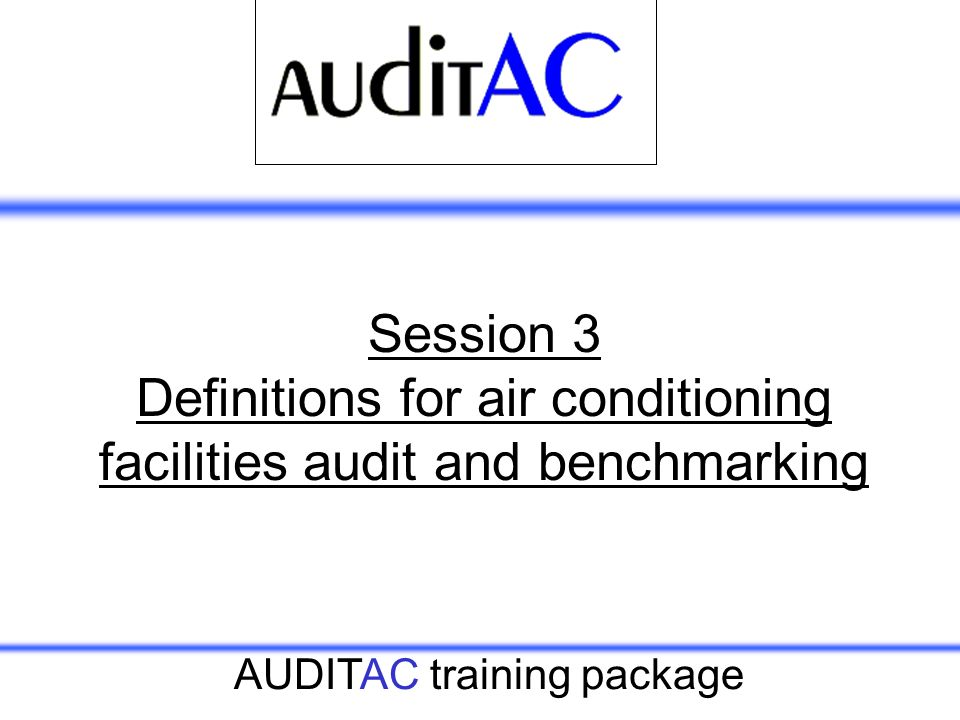 Session 3 Definitions for air conditioning facilities audit and benchmarking