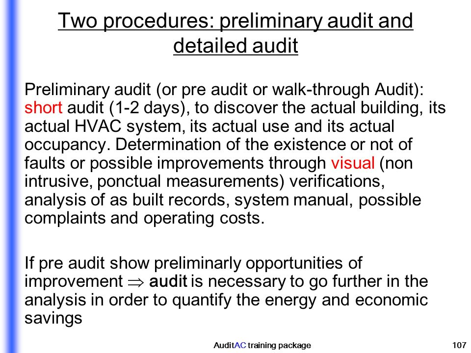 Two procedures: preliminary audit and detailed audit