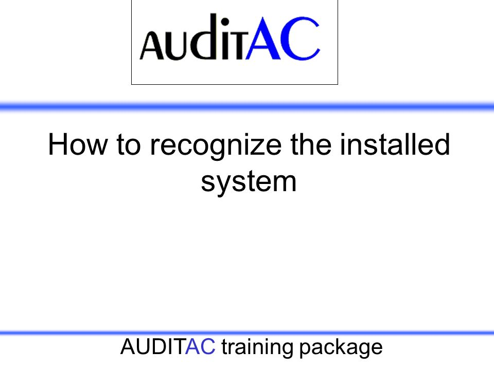 How to recognize the installed system