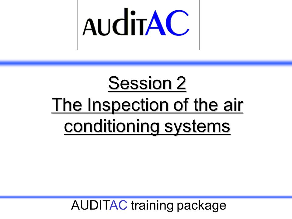 Session 2 The Inspection of the air conditioning systems