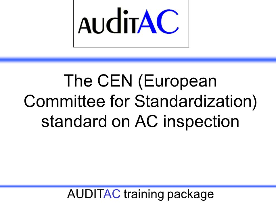 The CEN (European Committee for Standardization) standard on AC inspection
