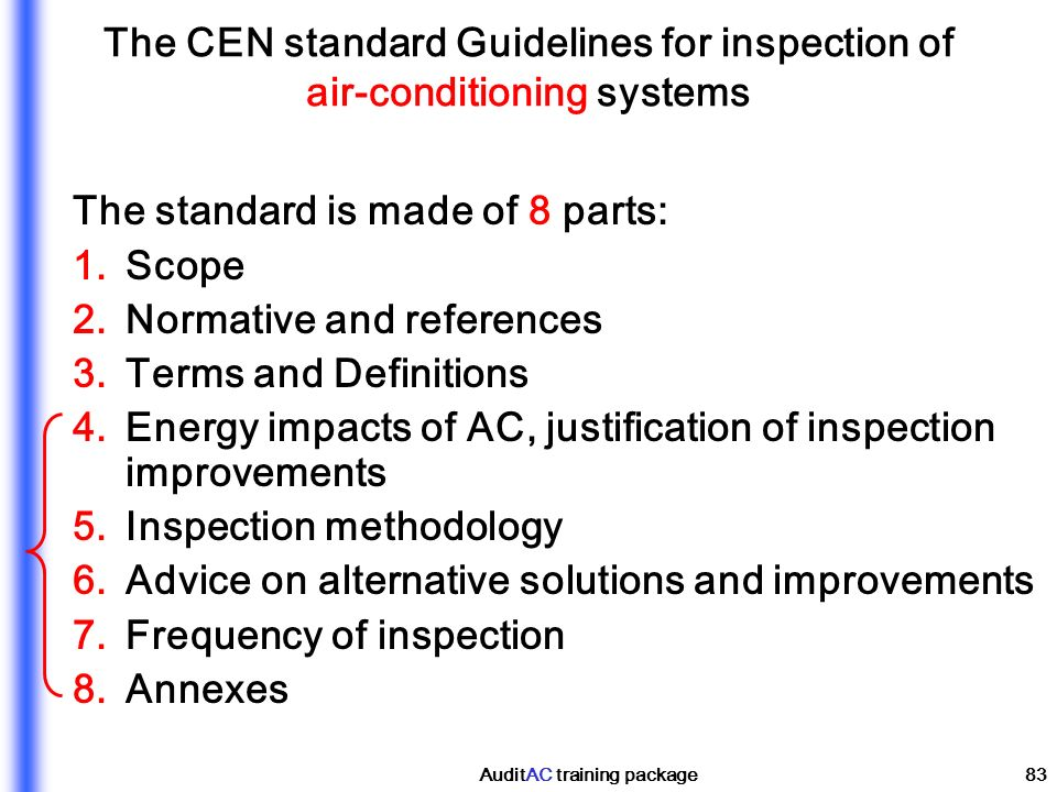 The CEN standard Guidelines for inspection of air-conditioning systems