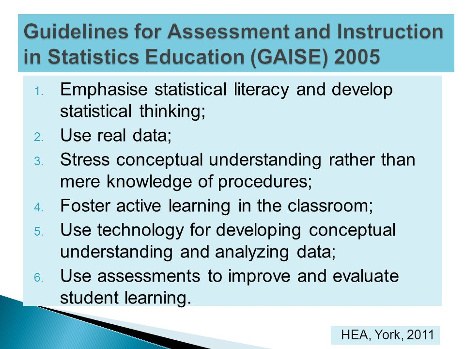 Guidelines for Assessment and Instruction in Statistics Education (GAISE) 2005