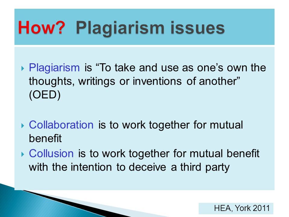 How Plagiarism issues Plagiarism is To take and use as one's own the thoughts, writings or inventions of another (OED)