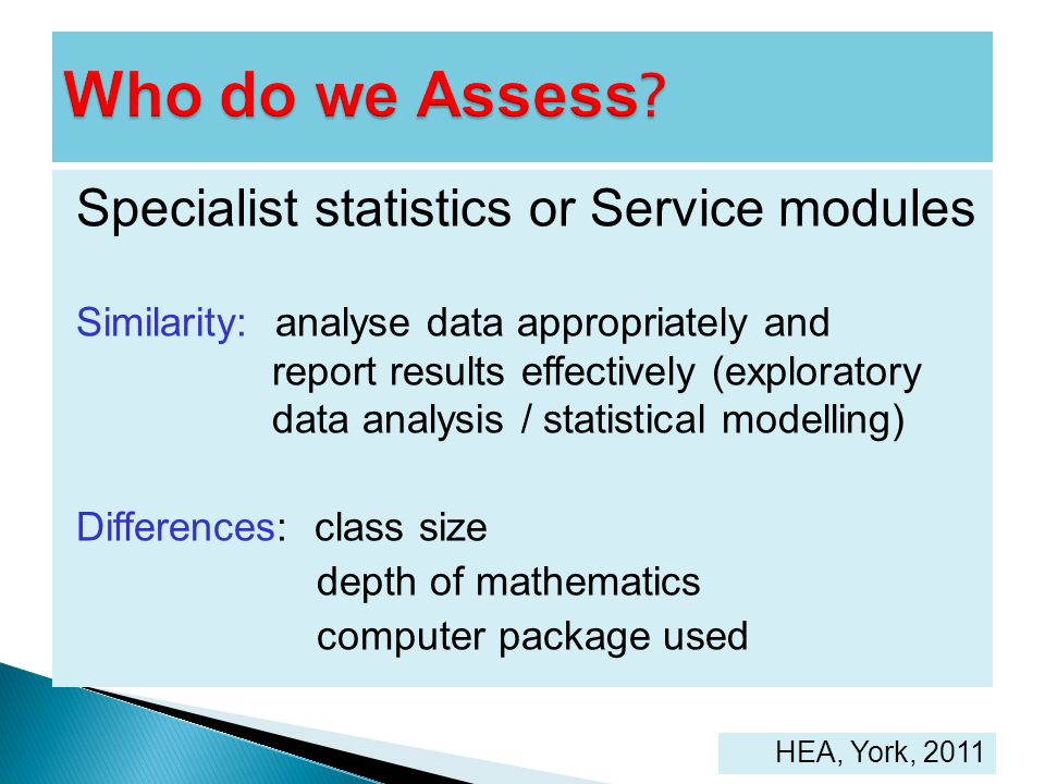 Who do we Assess Specialist statistics or Service modules