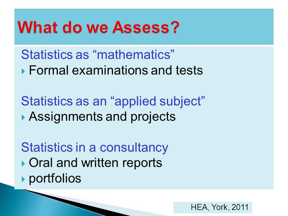 What do we Assess Statistics as mathematics