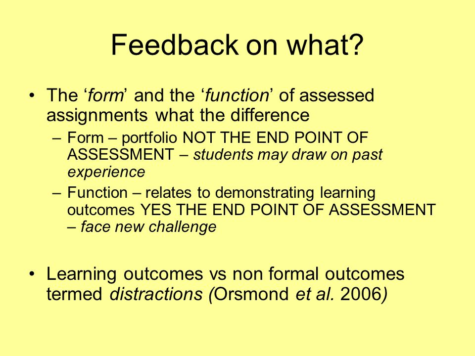 Feedback on what The 'form' and the 'function' of assessed assignments what the difference.