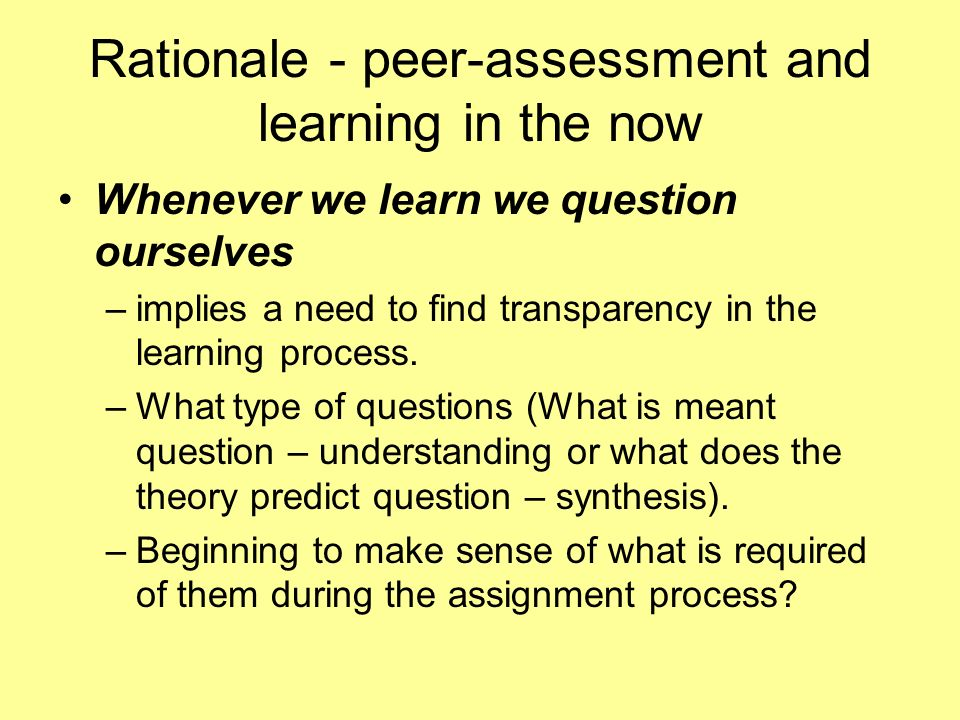 Rationale - peer-assessment and learning in the now