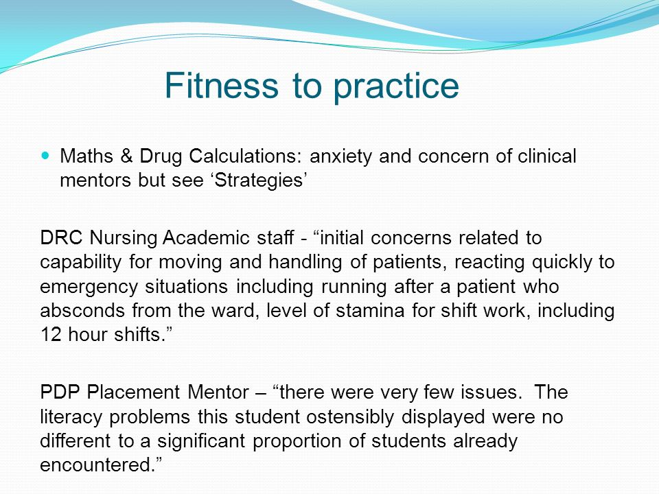 Fitness to practice Maths & Drug Calculations: anxiety and concern of clinical mentors but see 'Strategies'