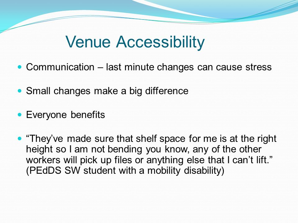 Venue Accessibility Communication – last minute changes can cause stress. Small changes make a big difference.
