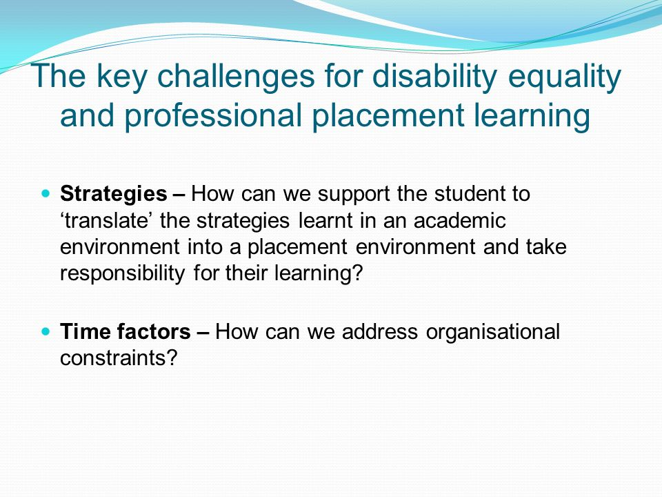 The key challenges for disability equality and professional placement learning