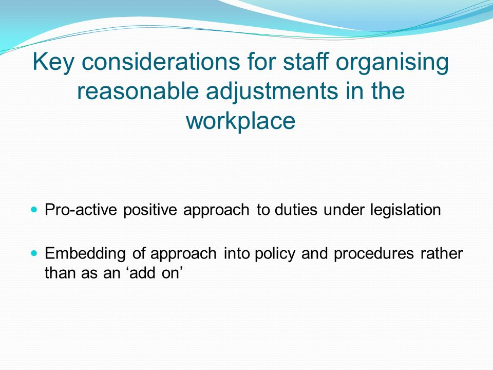 Key considerations for staff organising reasonable adjustments in the workplace