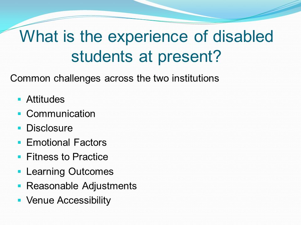 What is the experience of disabled students at present
