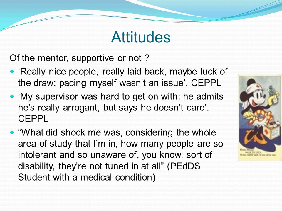 Attitudes Of the mentor, supportive or not