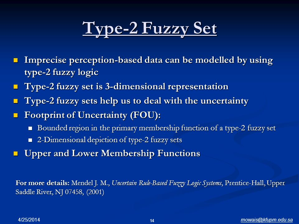 Type-2 Fuzzy Set Imprecise perception-based data can be modelled by using type-2 fuzzy logic. Type-2 fuzzy set is 3-dimensional representation.