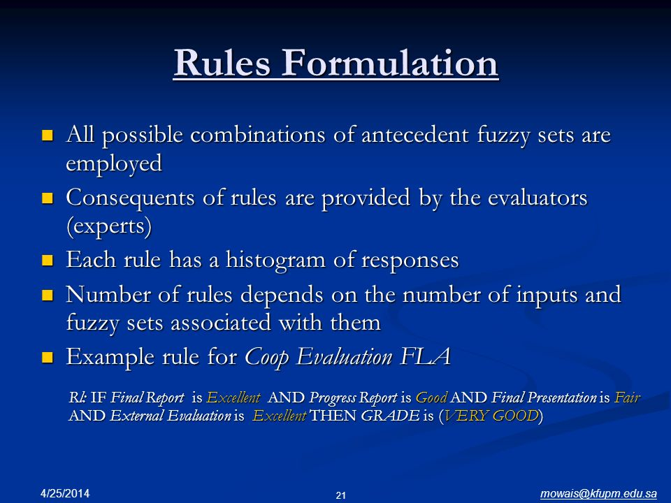 Rules Formulation All possible combinations of antecedent fuzzy sets are employed. Consequents of rules are provided by the evaluators (experts)