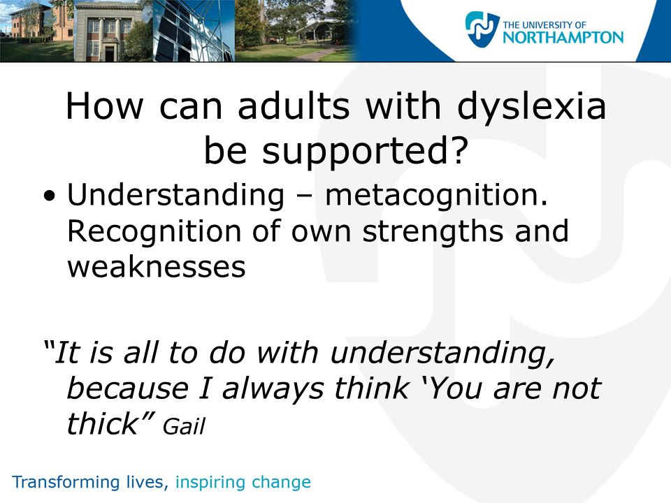 How can adults with dyslexia be supported