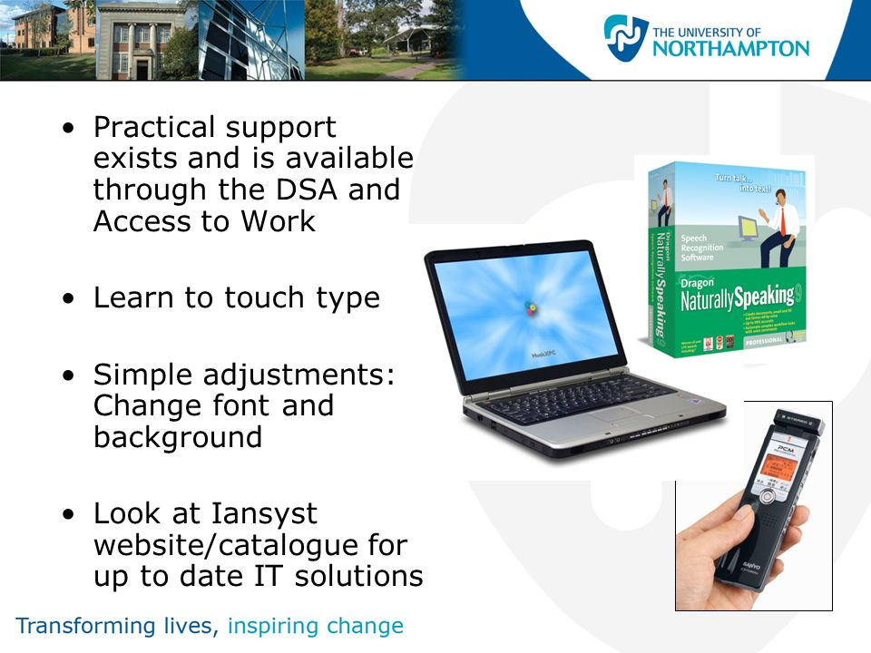 Practical support exists and is available through the DSA and Access to Work
