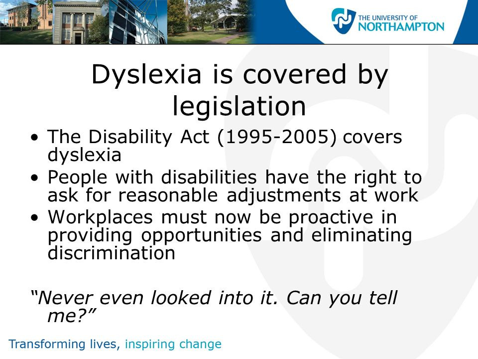 Dyslexia is covered by legislation