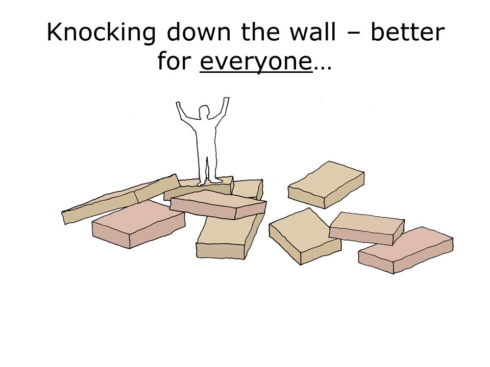 Knocking down the wall – better for everyone…