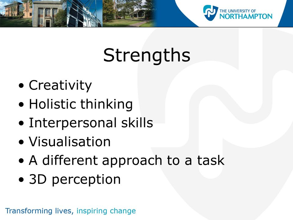 Strengths Creativity Holistic thinking Interpersonal skills