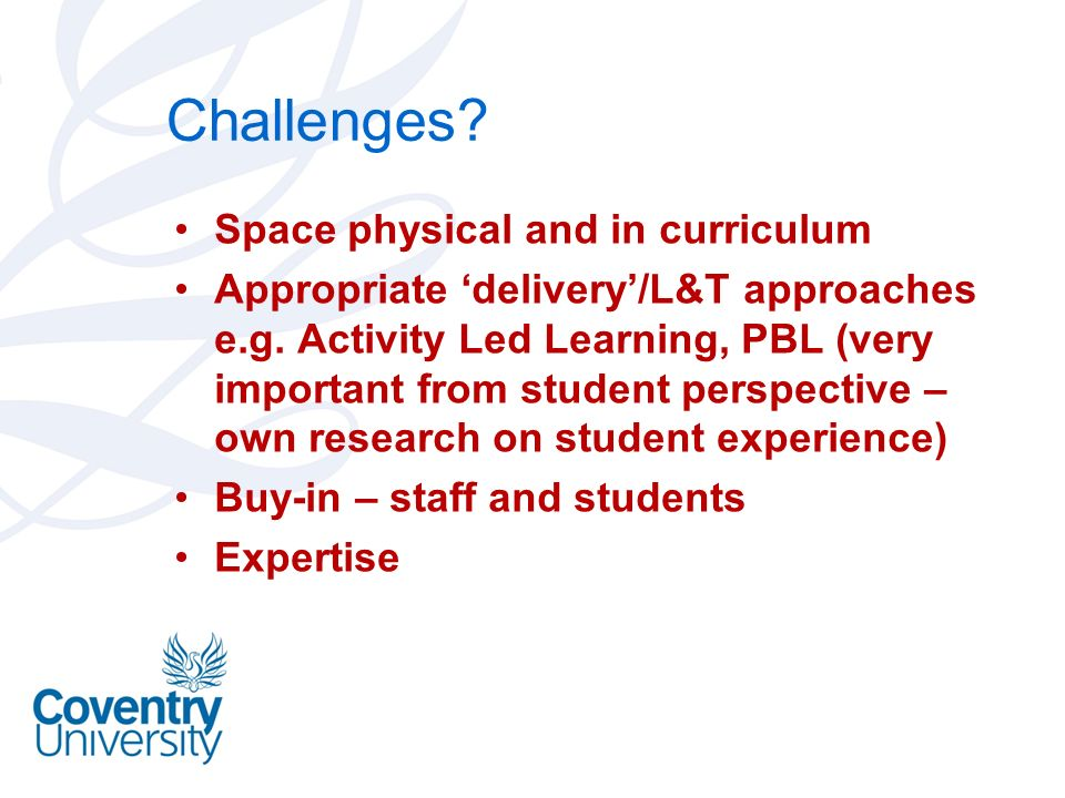 Challenges Space physical and in curriculum