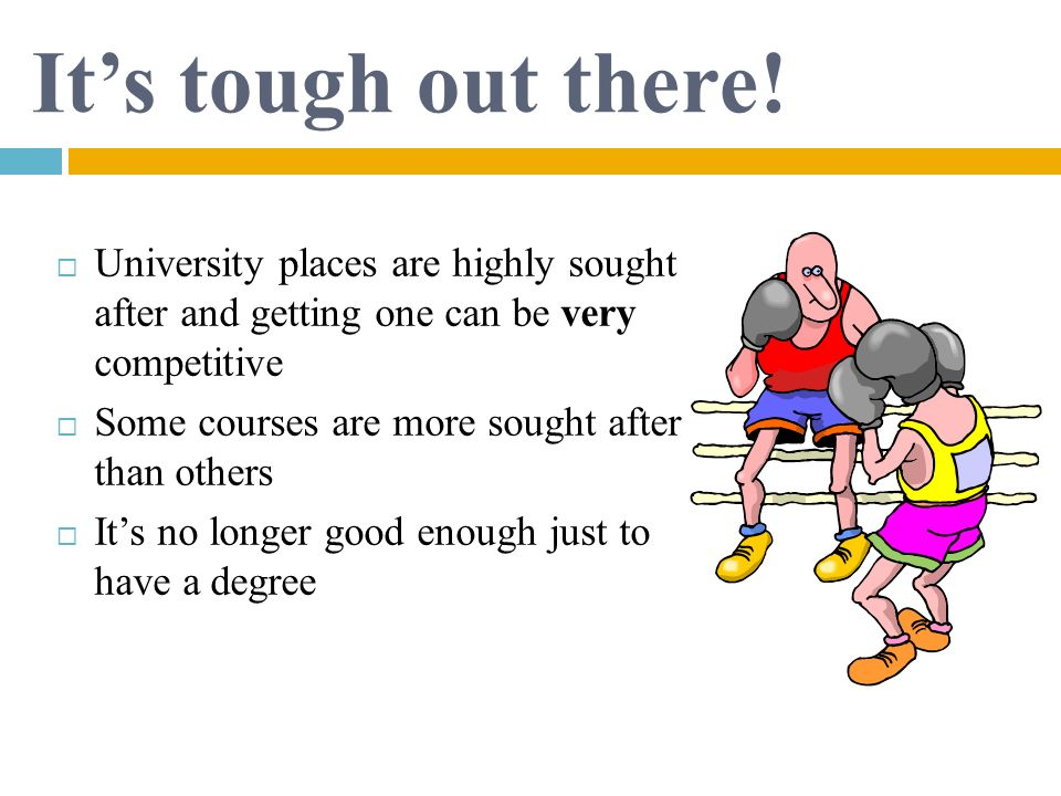 It's tough out there! University places are highly sought after and getting one can be very competitive.